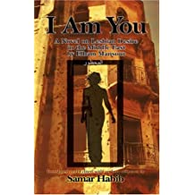 I Am You (Ana Hiya Anti): A Novel on Lesbian Desire in the Middle East by Elham Mansour. Translated and Edited with an Introduction by Samar Hab