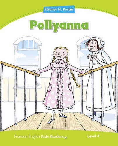 Pollyanna: Level 4 (Pearson English Kids Readers)