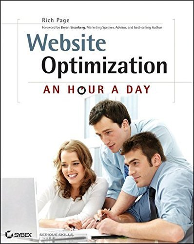 Website Optimization: An Hour a Day - A Conversion Rate Optimization and A/B Testing Guide by Rich Page (2012-05-08)