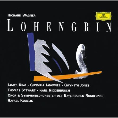 """Wagner: Lohengrin, WWV 75 / Act 3 - """"Höchstes Vertraun hast du mir schon zu danken"""""""