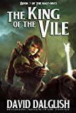 The King of the Vile (The Half-Orcs Book 7) (English Edition)