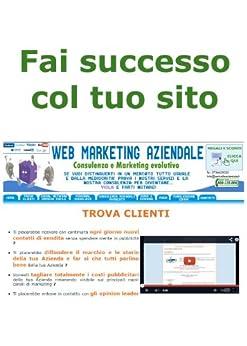 Fai Successo col tuo Sito (Web marketing per imprenditori e professionisti Vol. 10) di [Brancozzi, Simone]