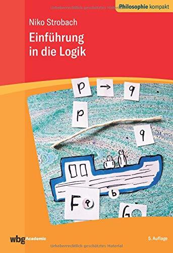 Einführung in die Logik (Philosophie kompakt)