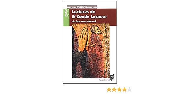 Amazon Fr Lectures De El Conde Lucanor De Don Juan Manuel Garcia De Lucas Cesar Oddo Alexandra Collectif Livres