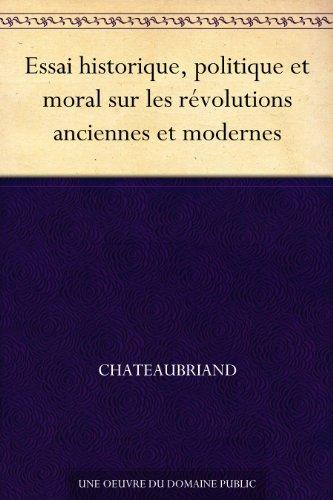 Couverture du livre Essai historique, politique et moral sur les révolutions anciennes et modernes