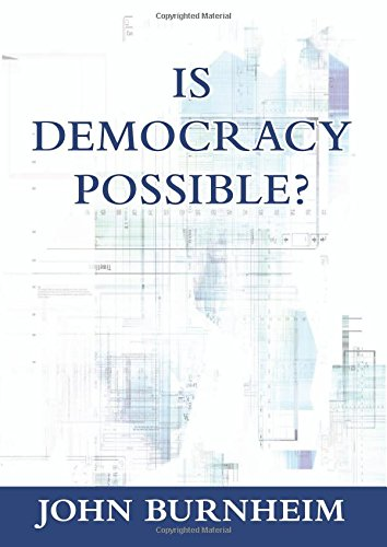 Is Democracy Possible? por John Burnheim