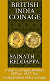 British India Coinage: Indian Coinage between 1835 - 1947