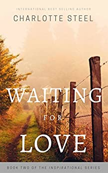 Waiting For Love (inspirational Book 2) por Charlotte Steel