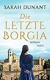Die letzte Borgia: Roman (insel taschenbuch) von Sarah Dunant