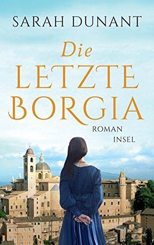 Die letzte Borgia: Roman (insel taschenbuch)
