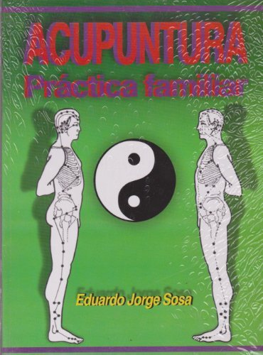 Acupuntura. Practica Familiar. Diagramas (Spanish Edition) by Eduardo Jorge Sosa (2009) Paperback