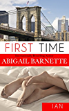 First Time: Ian's Story (First Time (Ian) Book 1) (English Edition)