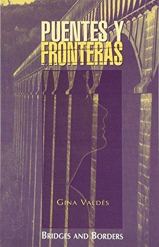 Puentes Y Fronteras / Bridges And Borders: Bridges and Borders by Gina Valdes (1996-09-01)