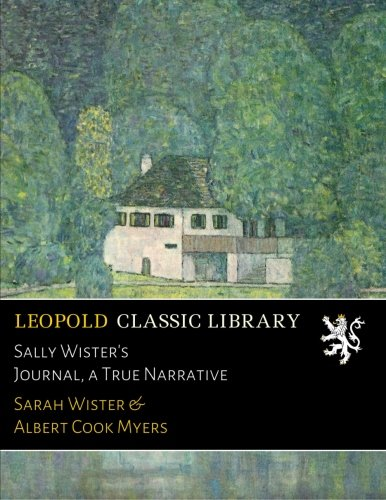 Sally Wister's Journal, a True Narrative