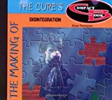 The Making of the Cure's Disintegration by Dave Thompson (1996-12-01)