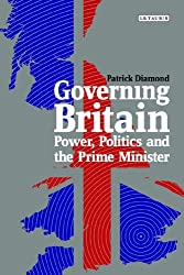 By Patrick Diamond Governing Britain: Power, Politics and the Prime Minister (Policy Network) [Paperback]