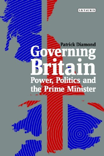 Governing Britain: Power, Politics and the Prime Minister (Policy Network) by Patrick Diamond (2013-11-30)