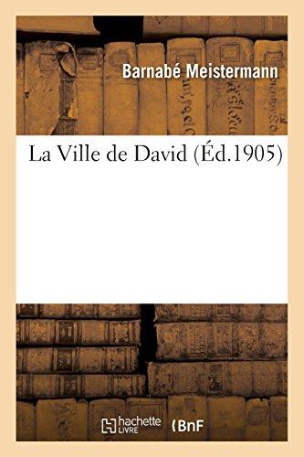 La Ville de David par Barnabé Meistermann