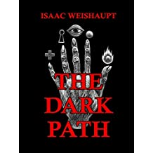 The Dark Path: Conspiracy Theories of Illuminati and Occult Symbolism in Pop Culture, the New Age Alien Agenda & Satanic Transhumanism (English Edition)