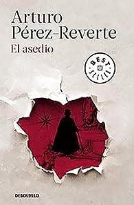 El asedio par Arturo Pérez-Reverte