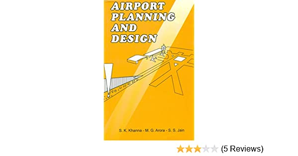 Airport Planning And Design By S K Khanna Pdf Download