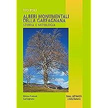 Alberi monumentali della Garfagnana: Storia e mitologia (Banca dell'identità e della memoria Vol. 38)