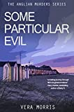 Some Particular Evil (The Anglian Detective Agency Series Book 1)