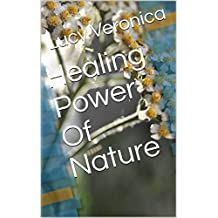 Healing Power Of Nature (English Edition)