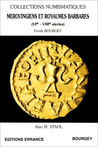 Mérovingiens et royaumes barbares (VIe-VIIIe siècles) par Alan-M Stahl