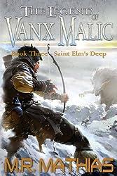 Saint Elm's Deep (The Legend of Vanx Malic Book 3) (English Edition)
