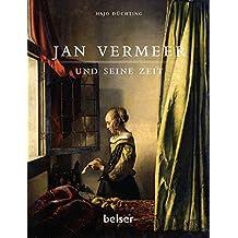 Jan Vermeer und seine Zeit