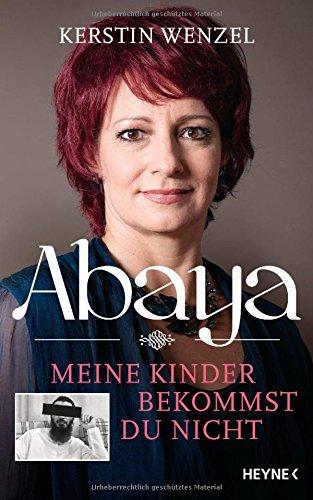 Buchseite und Rezensionen zu 'Abaya: Meine Kinder bekommst du nicht' von Kerstin Wenzel