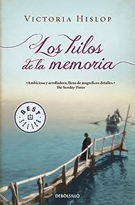 Los hilos de la memoria par Victoria Hislop