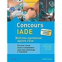 Concours IADE - Infirmier anesthésiste diplômé d'Etat: Tout pour réussir : cours et entraînement