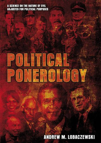 Political Ponerology: A Science on the Nature of Evil Adjusted for Political Purposes por Andrew M. Lobaczewski