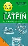 PONS Pocket-Schulgrammatik Latein: 5. - 10. Klasse Alle wichtigen Regeln im Taschenformat für Gymnasium und Realsc