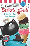 I Scream for Ice Cream: Splat the Cat (I Can Read Level 1)