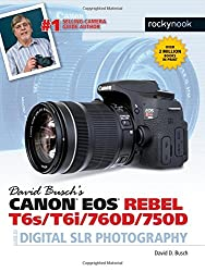 David Buschas Canon Eos Rebel T6st6i760d750d Guide To Digital Slr Photography (David Buschs Guides)