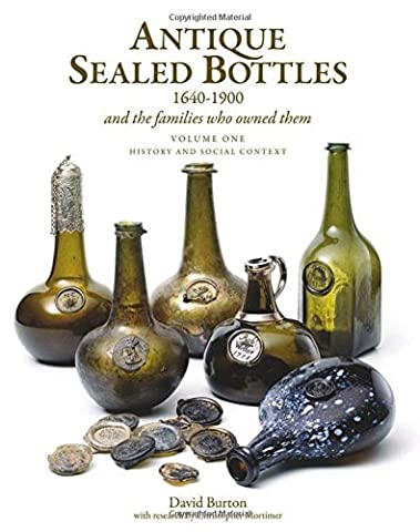 Antique Sealed Bottles 1640 -1900 and the Families that Owned