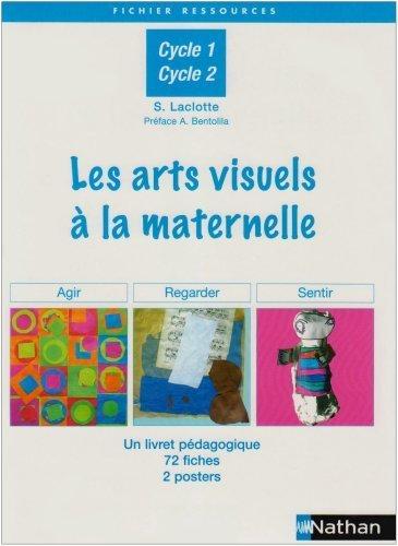 Les arts visuels  la maternelle, Cycle 1 et 2 de Sophie Laclotte (15 fvrier 2007) Broch