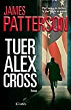 Tuer Alex Cross : roman | Patterson, James (1947-....). Auteur