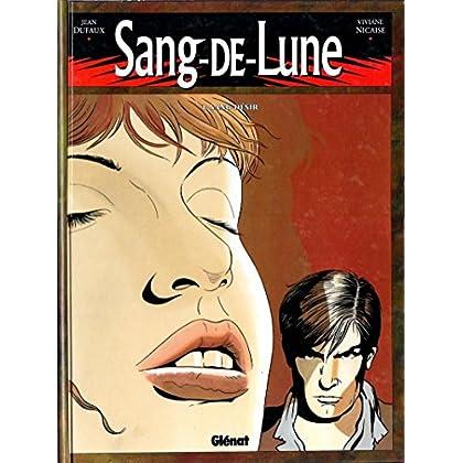 Sang-de-Lune, tome 3 : Sang-désir