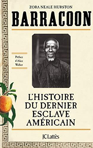 Barracoon : L'histoire du dernier esclave américain par Zora Neale Hurston