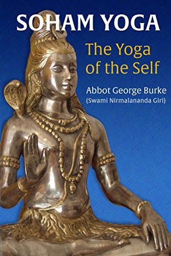 Soham Yoga: The Yoga of the Self: An In-Depth Guide to ...