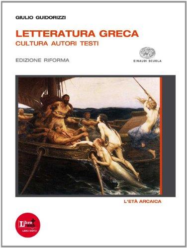 Letteratura greca. Ediz. riforma. Con espansione online. Per il Liceo classico: 1