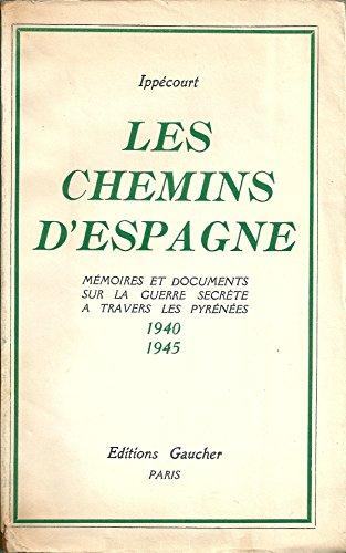 Les chemins d'Espagne, 1940-1945 par Ippécourt