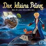 Der Planet der Bücher (Der kleine Prinz 11): Das Original-Hörspiel zur TV-Serie