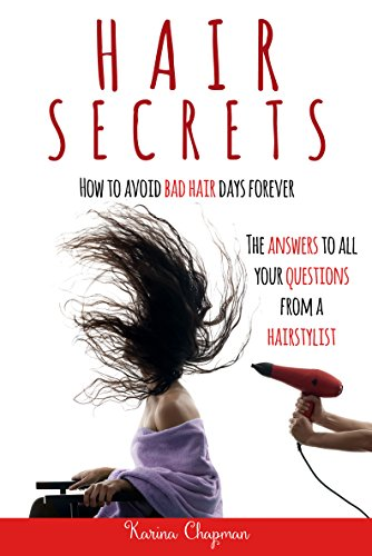 Hair Secrets: How to Avoid Bad Hair Days Forever! The Answer to all your Questions from a Hairstylist book cover