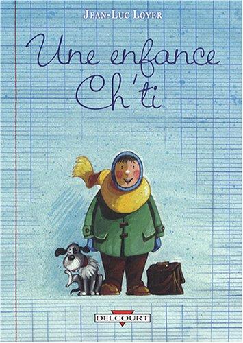 Une enfance Ch'ti : Les Mangeurs de cailloux ; La Boîte à 1 franc