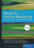Recht im Online-Marketing: Recht im Online-Marketing - So schützen Sie sich vor Fallstricken und Abmahnungen. Inkl. DSVGO (Ausgabe 2018)